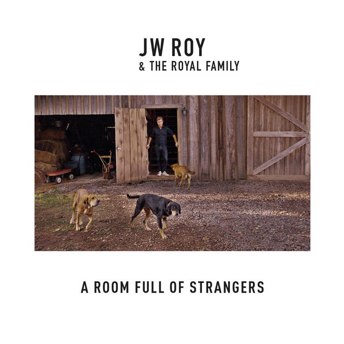 JW Roy - Room full of strangers